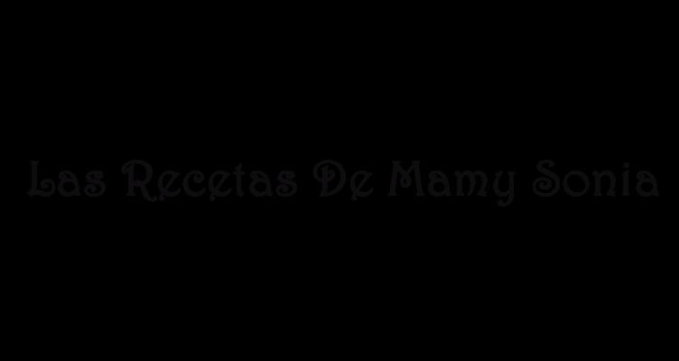 LAS RECETAS DE MAMY SONIA