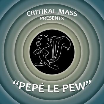 """Song: """"PEPE LE PEW"""" Critikal Mass"""