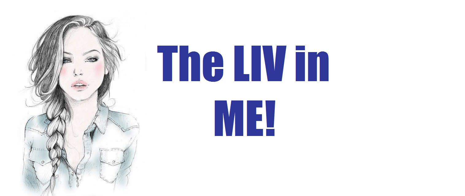 The Liv in Me