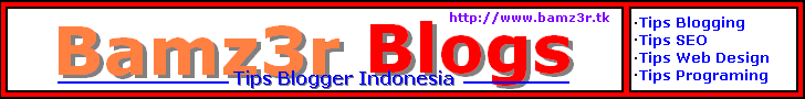 Bamz3r Blogs - Tips Blogger Indonesia
