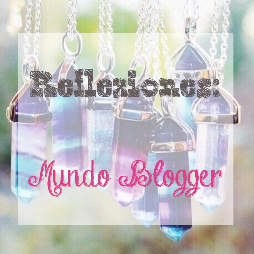 Reflexiones: Mundo Blogger
