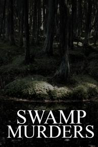 Swamp Murders - Season 4