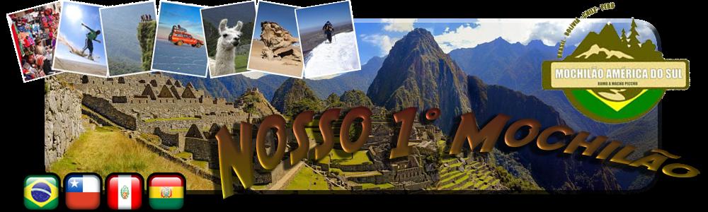 Nosso 1° Mochilão - Bolívia - Peru - Chile