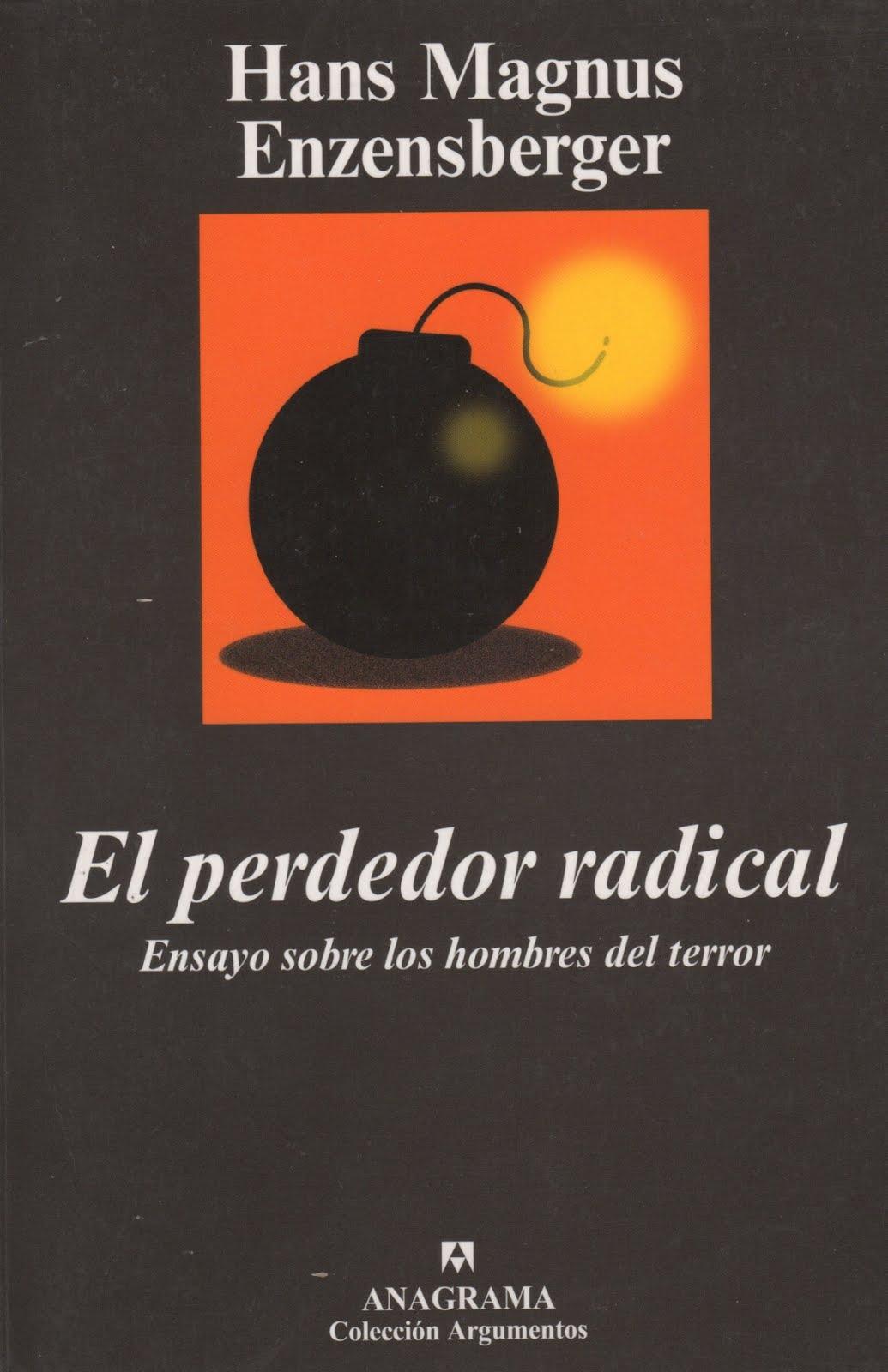 Hans Magnus Enzensberger (El perdedor radical) Ensayo sobre los hombres del terror