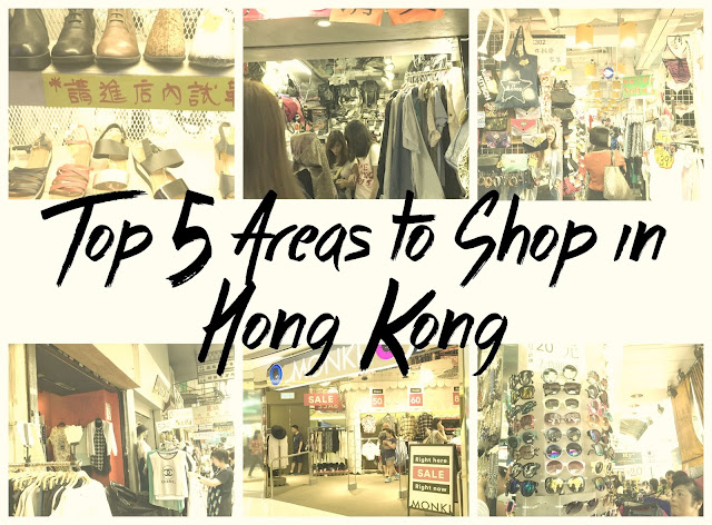 top 5 areas to shop in Hong Kong, hong kong shopping, best spots in hk to go, must go places in hk, travel hk,shopaholic paradise, hk shopping guide