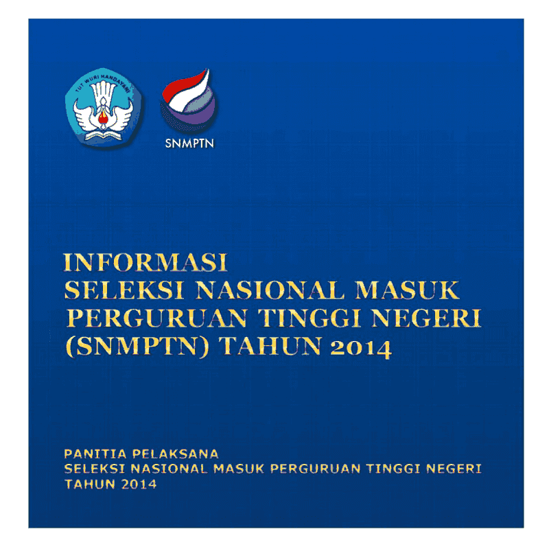 Informasi Seleksi Nasional Masuk Perguruan Tinggi Negeri (SNMPTN)