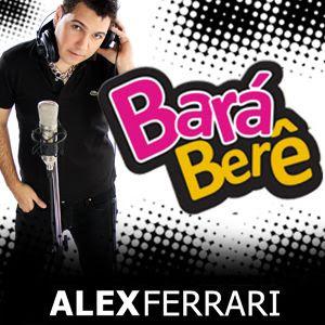 Alex Ferrari - Bara Bará Bere Berê