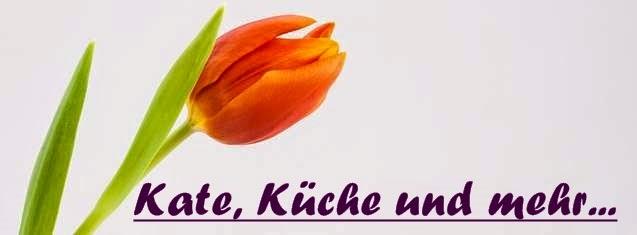 Kate, Küche und mehr...