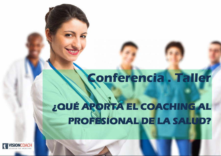 COACHING PARA PROFESIONALES DE LA SALUD. Taller-Conferencia