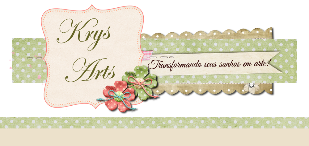 Krys Arts - transformando seus sonhos em arte