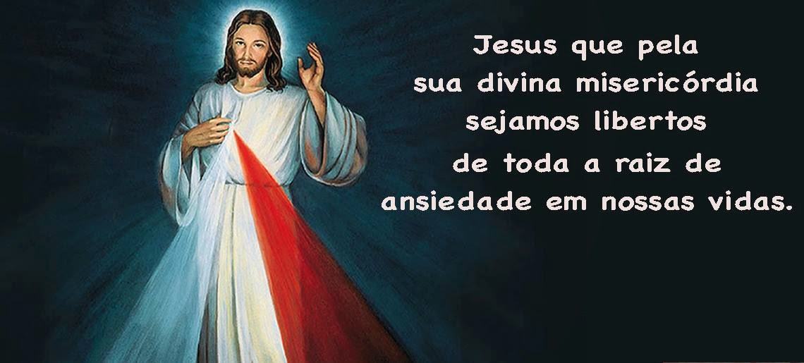 Preferência Vamos buscar Jesus Misericordioso para nos libertar da ansiedade  MC71