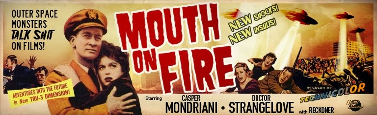 """MOUTH ON FIRE"" Criticas de cine. Películas de pena."