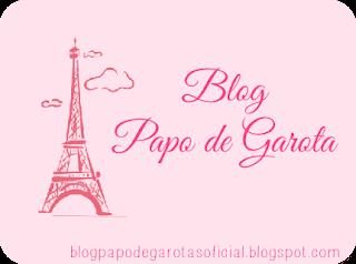 Blog Papo de Garota -