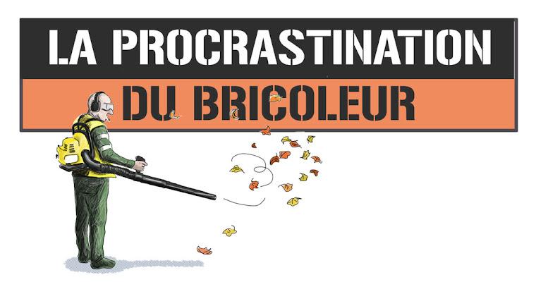 la procrastination du bricoleur
