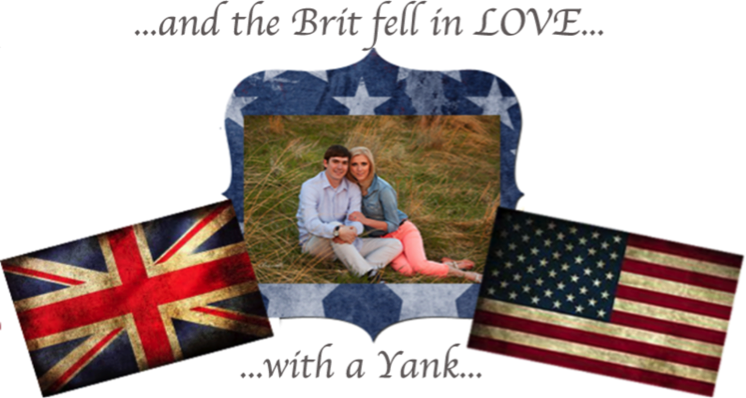 ...and the BRIT fell in LOVE with a YANK..