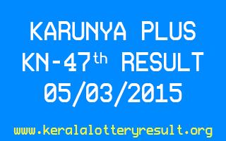 Karunya Plus KN 47 Lottery Result 5-3-2015