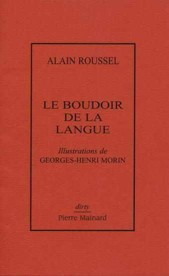 Alain ROUSSEL, LE BOUDOIR DE LA LANGUE, Éditions Pierre Mainard, 2015