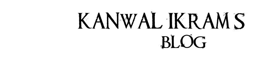 Kanwal Ikram's Blog