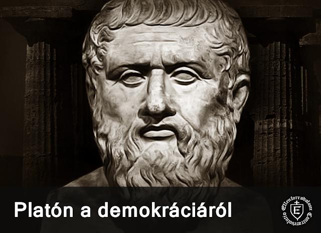 http://ellenforradalmar.blogspot.hu/2015/12/platon-demokraciarol.html