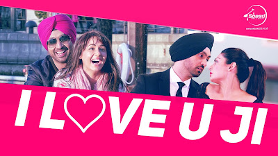 i-love-u-ji-mp3-download-hd-video-lyrics-diljit-dosanjh-sardar-ji