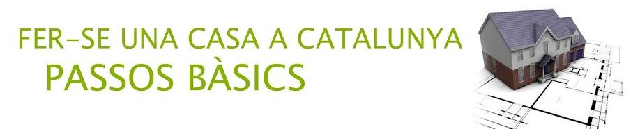 Fer-se una casa a Catalunya
