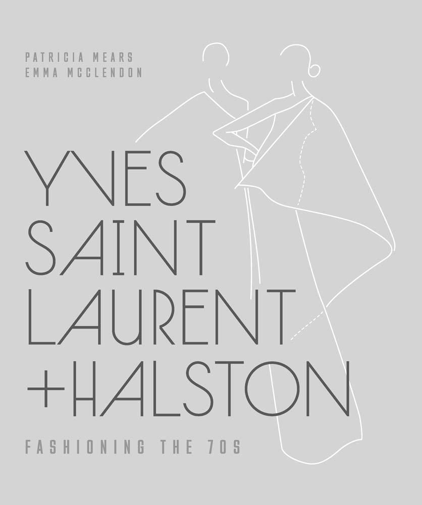 Yves Saint Laurent + Halston: fashioning the 70s / best fashion books / fashion books new releases 2015 / via fashioned by love british fashion blog