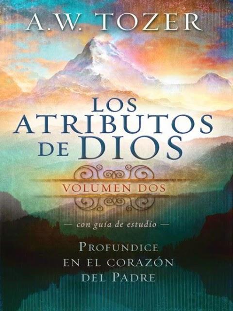 A.W.Tozer-Los Atributos De Dios-Vol 2-