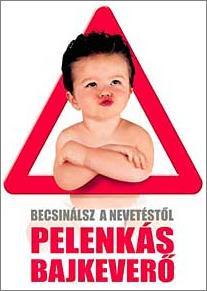 Pelenkás bajkeverő online (2003)