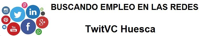 TwitVC Huesca. Ofertas de empleo, Facebook, LinkedIn, Twitter, Infojobs, bolsa de trabajo, cursos