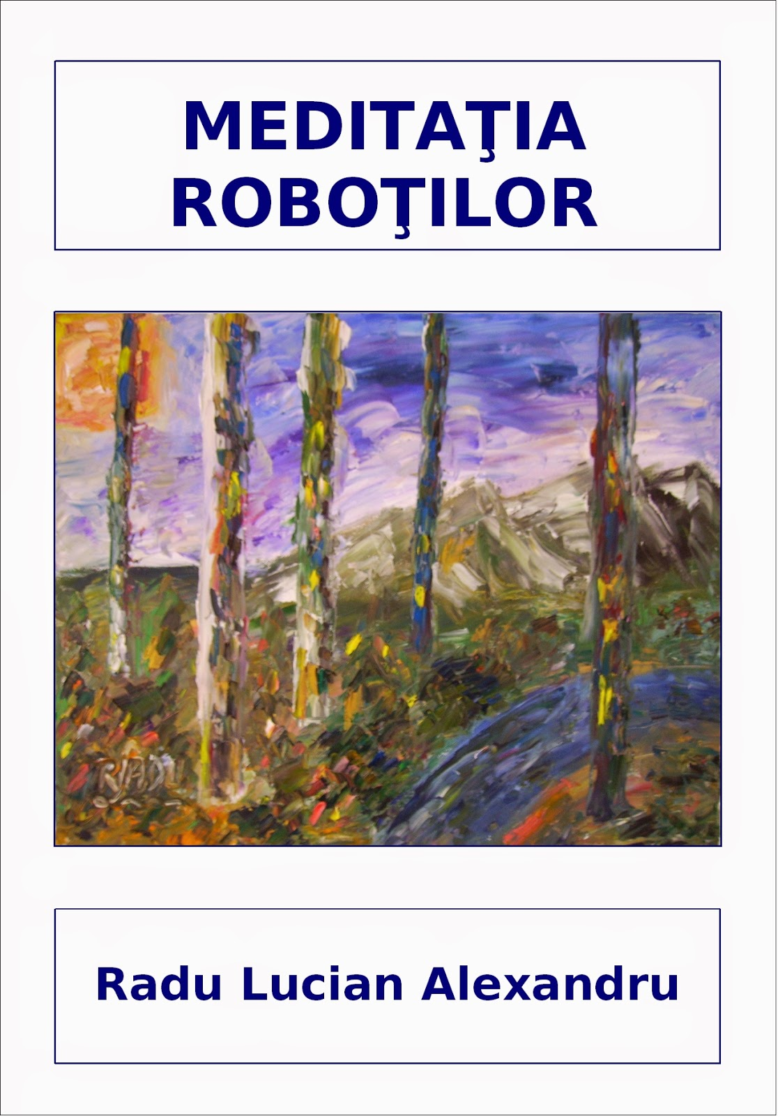 https://calatorieprinconstiinta.files.wordpress.com/2014/06/meditatia-robotilor-radu-lucian-alexandru.pdf