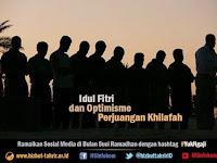 Idul Fitri dan Optimisme Perjuangan Khilafah
