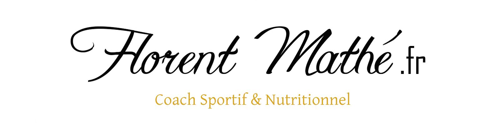 Florent MATHE - Coach Sportif et Nutritionel sur Paris / Issy / Boulogne
