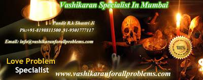 http://www.vashikaranforallproblems.com/vashikaran-specialist-in-mumbai.html