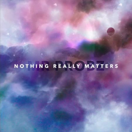 mr-probz-nothing-really-matters-lyrics