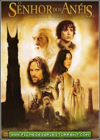 O Senhor dos Anéis: As Duas Torres Torrent Dublado (2002)