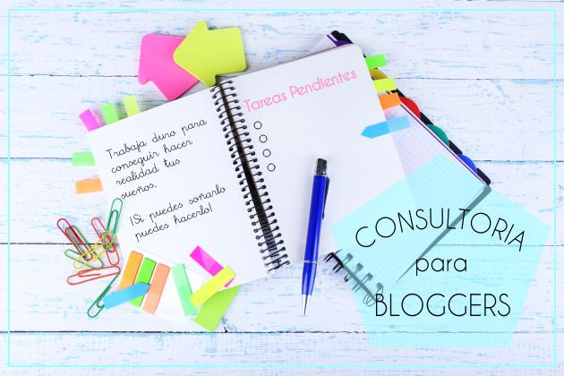 Consultoria para Bloggers: Mis 7 Consejos para ser un buen Blogger