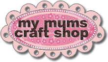 My Mum's Craft Shop DT Member