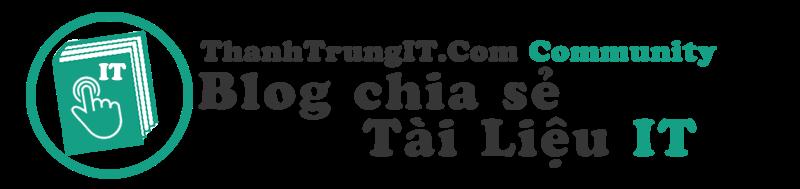 Thành Trung IT - Blog chia sẻ thủ thuật, tài liệu, tutorial