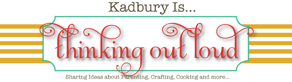 Kadbury is... Thinking Out Loud