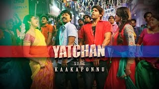 Kaakaponnu,Kaaka Ponnu Official Video Songs _ Yatchan _ Tamil Movie