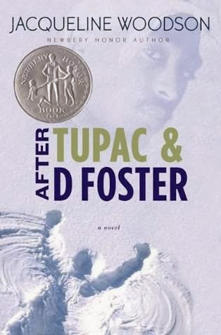 bookcover of Newbery Honor book AFTER TUPAC & D FOSTER  by Jacqueline Woodson