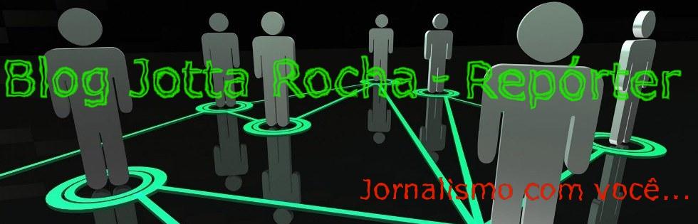 Jotta Rocha - Repórter