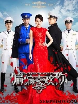 Phim Vẫn Cứ Thích Em-Destined To Love You Full 44/44 Cuối