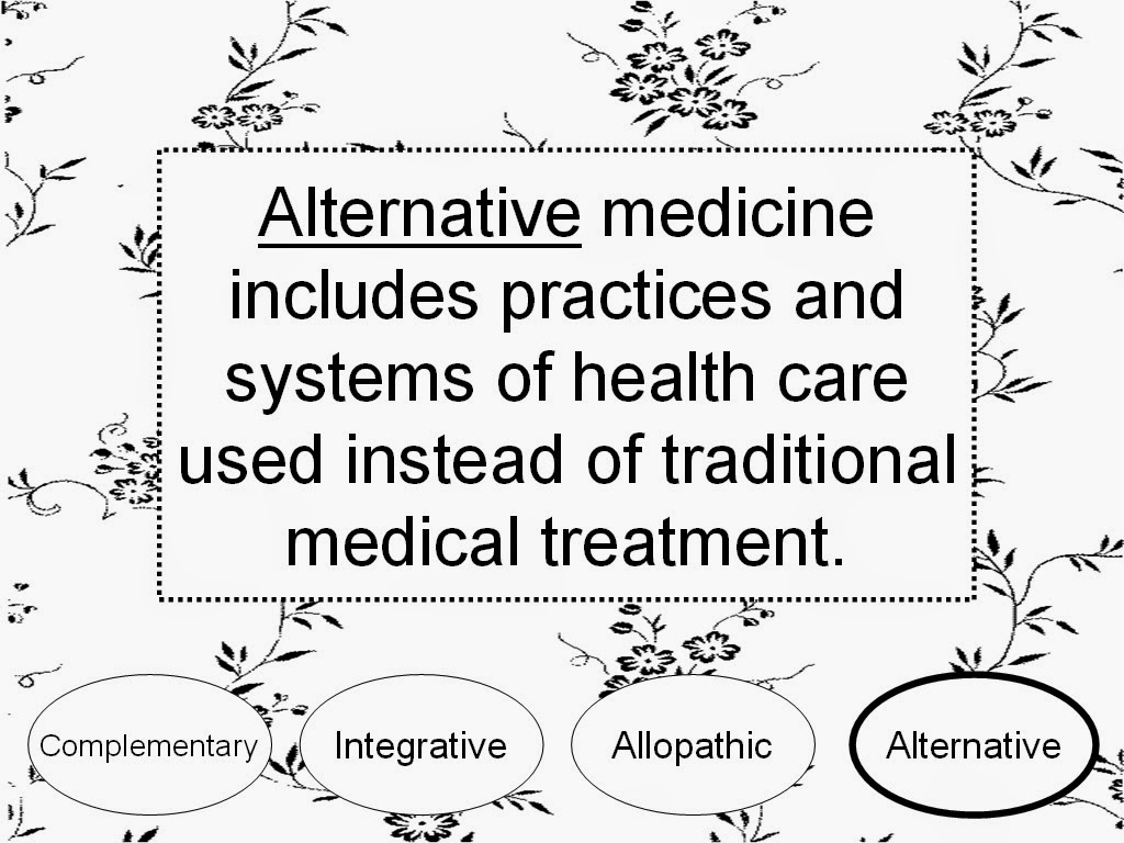 alternative medicine: definition of complementary and alternative