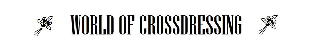 WORLD OF CROSSDRESSING