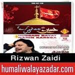 http://www.humaliwalayazadar.com/2014/02/rizwan-zaidi-nohay-2015.html