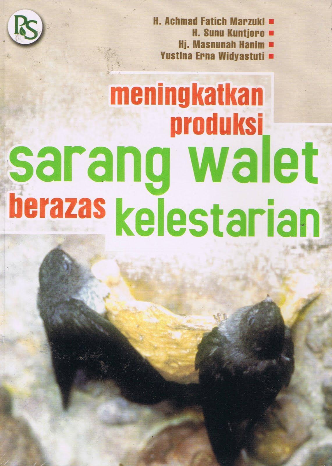 Meningkatkan Produksi Sarang Walet