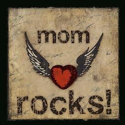 Mom rocks!