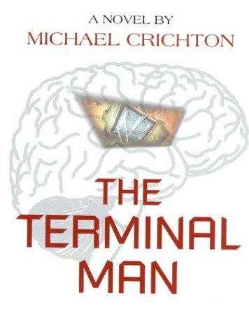 a literary analysis of the terminal man by crichton
