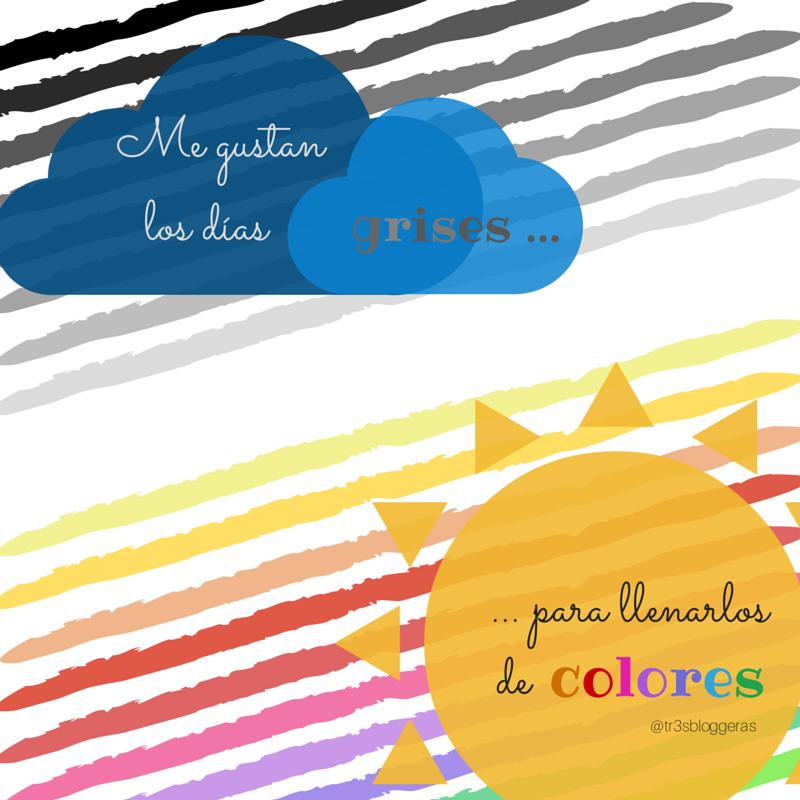 Me gustan los días grises para llenarlos de colores #frases #positividad #positivethinking